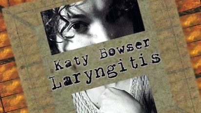 Katy Bowser / Laryngitis